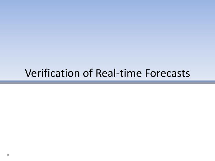 Verification of Real-time Forecasts
