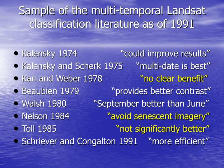 Sample of the multi-temporal Landsat classification literature as of 1991
