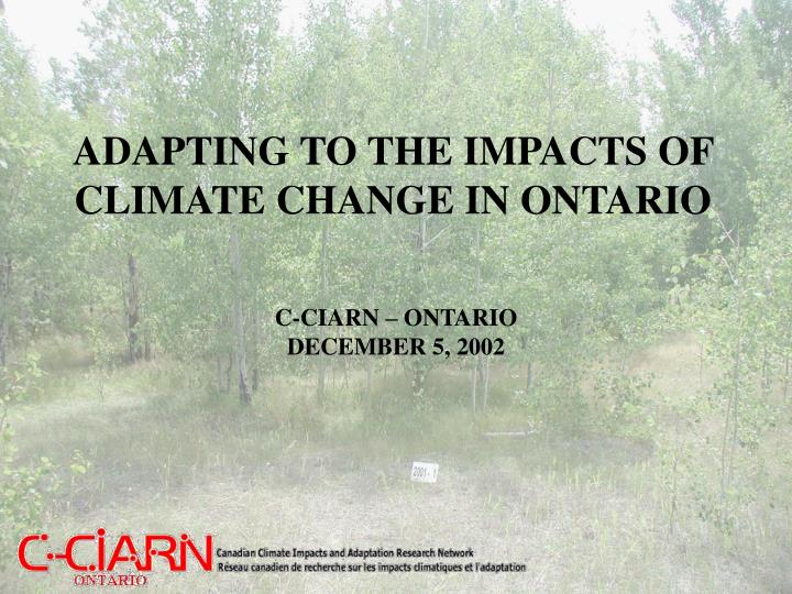 ADAPTING TO THE IMPACTS OF CLIMATE CHANGE IN ONTARIO
