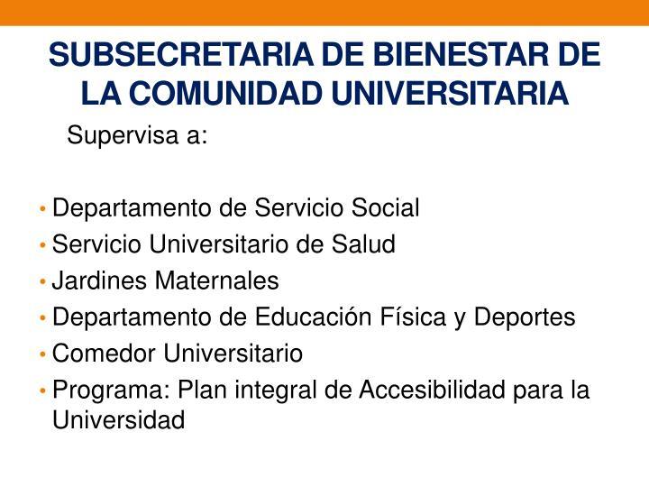 SUBSECRETARIA DE BIENESTAR DE LA COMUNIDAD UNIVERSITARIA