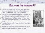 but was he innocent