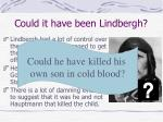 could it have been lindbergh