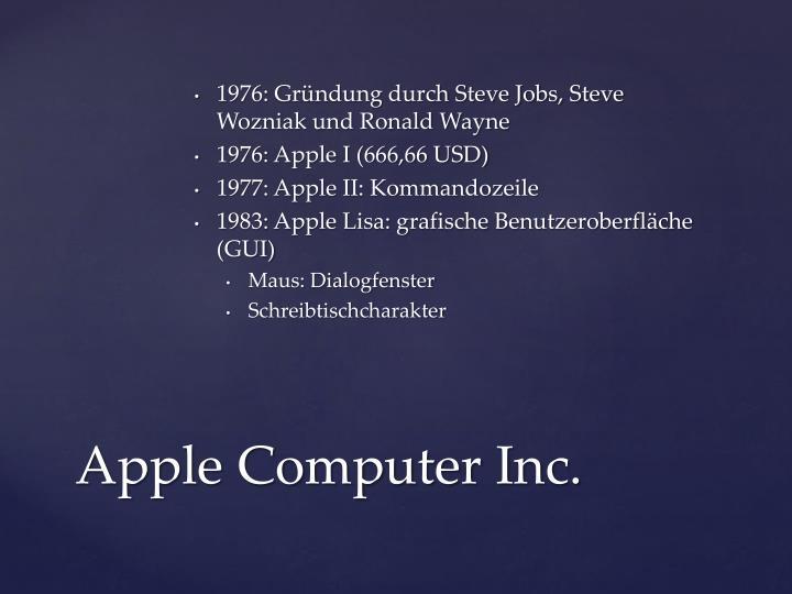 1976: Gründung durch Steve Jobs, Steve Wozniak und Ronald Wayne