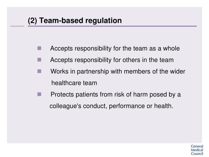 (2) Team-based regulation