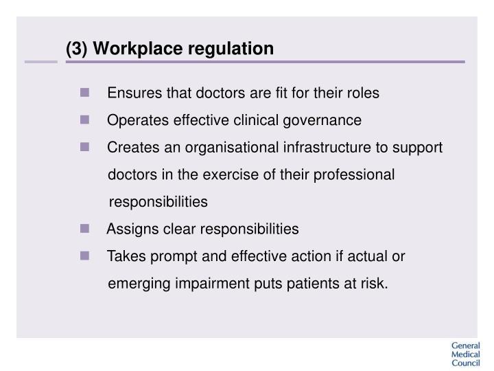 (3) Workplace regulation