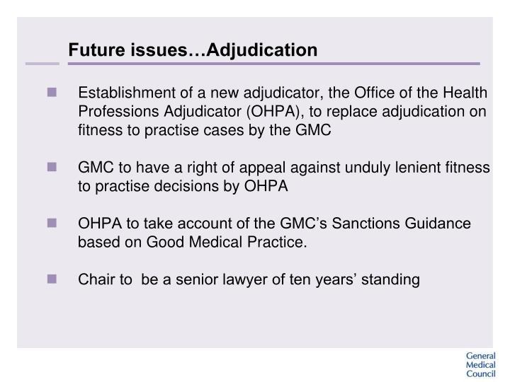 Future issues…Adjudication