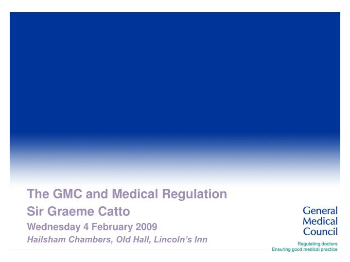 The GMC and Medical Regulation