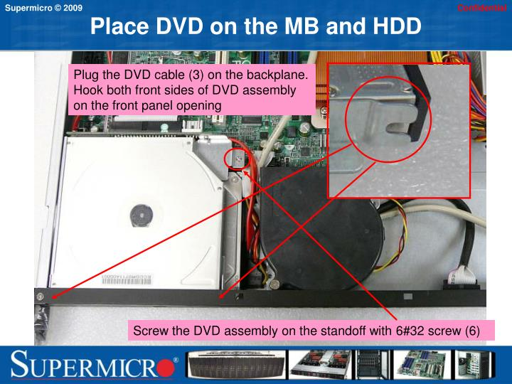 Place DVD on the MB and HDD