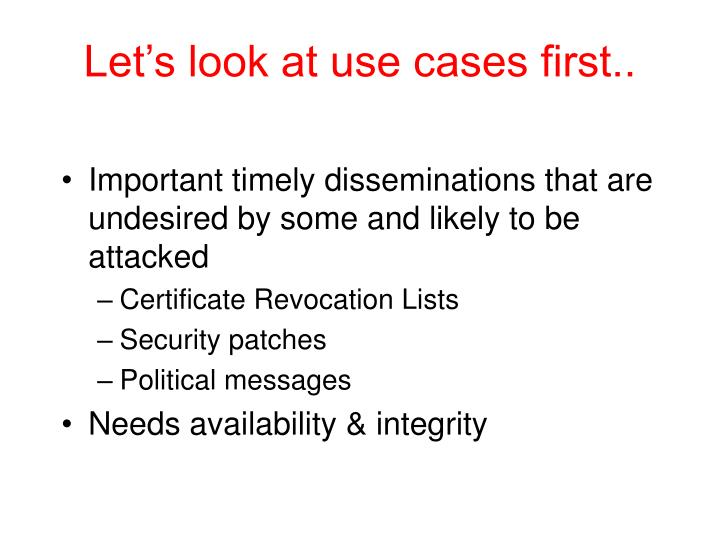 Let's look at use cases first..