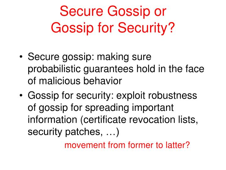 Secure gossip or gossip for security