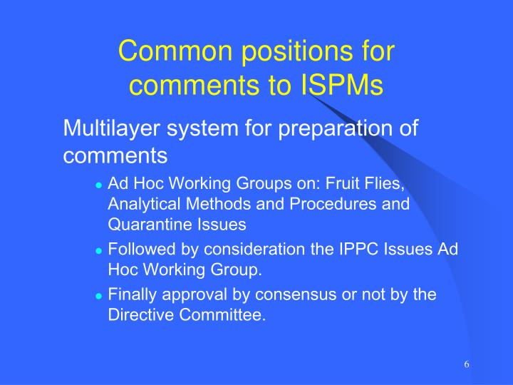 Common positions for   comments to ISPMs
