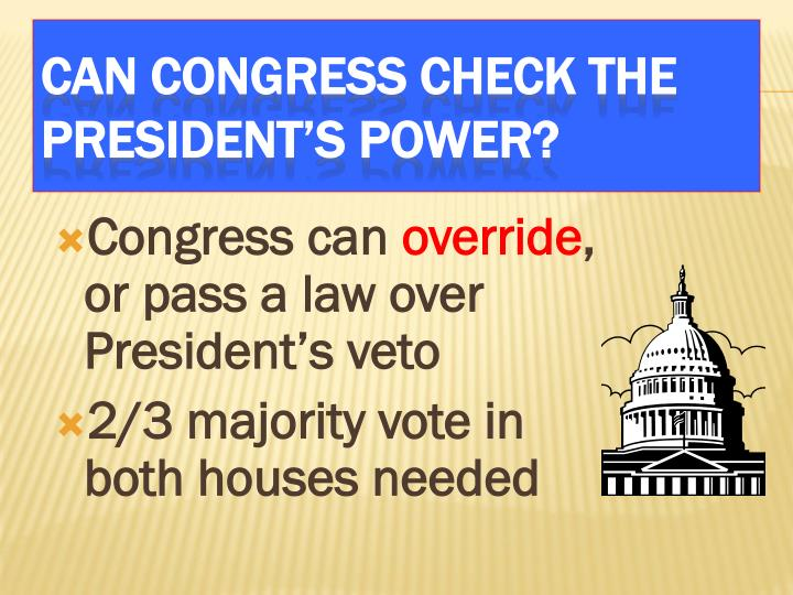 Can Congress check the President's power?