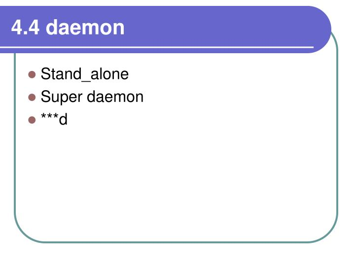 4.4 daemon