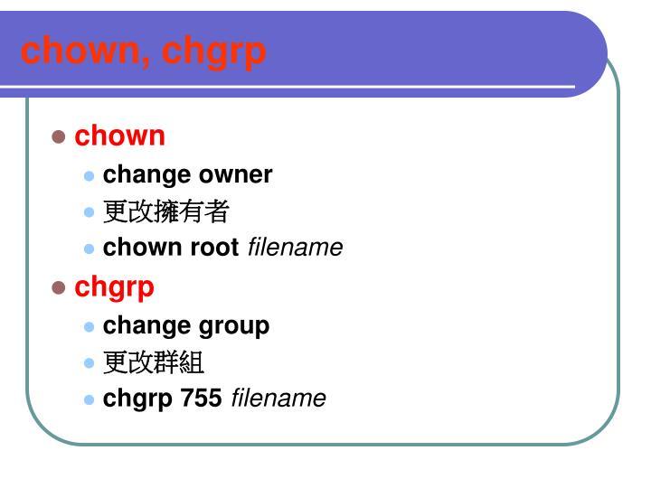 chown, chgrp