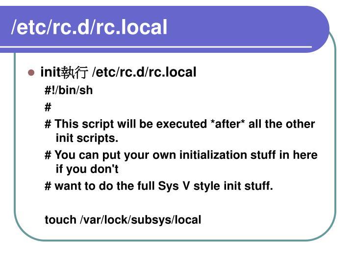 /etc/rc.d/rc.local