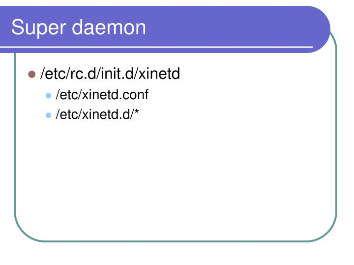 Super daemon