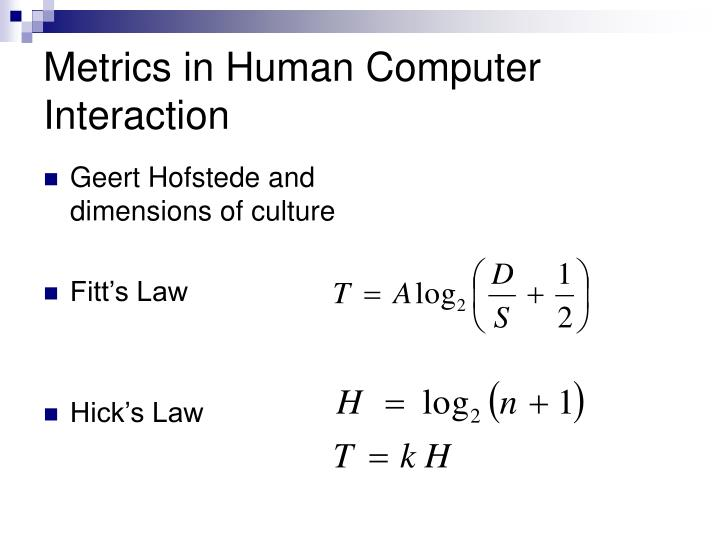 Metrics in Human Computer Interaction