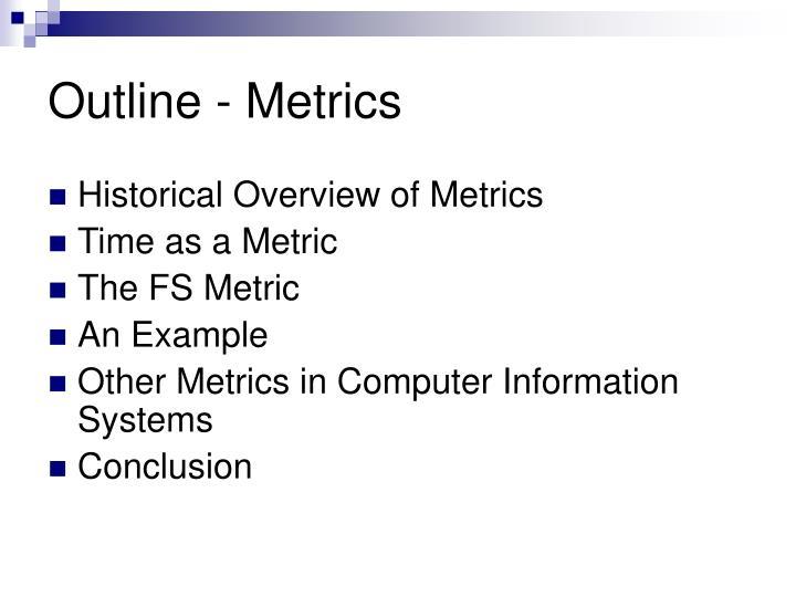 Outline - Metrics