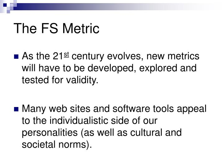 The FS Metric