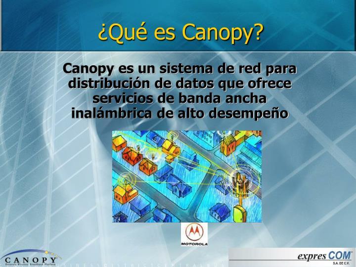 ¿Qué es Canopy?