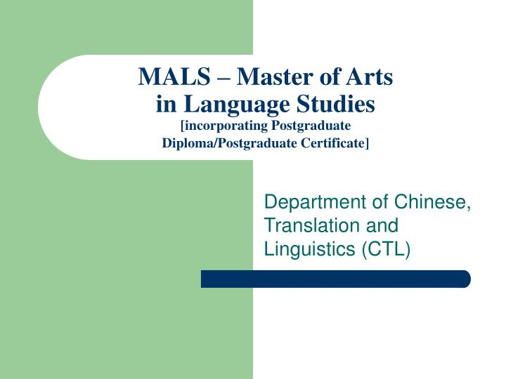 Mals master of arts in language studies incorporating postgraduate diploma postgraduate certificate