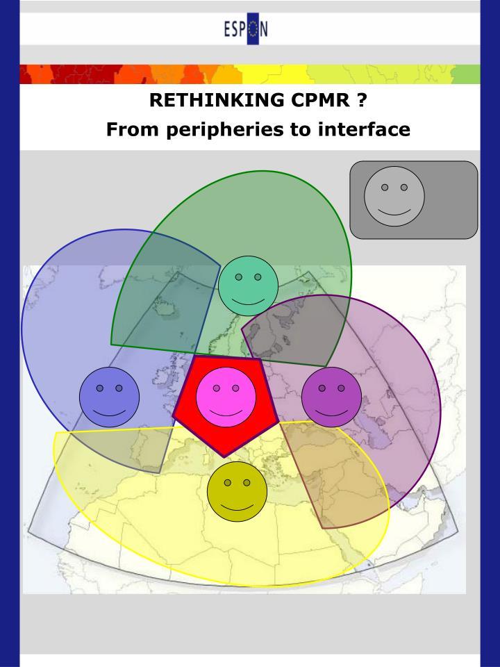 RETHINKING CPMR ?