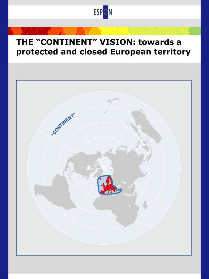 "THE ""CONTINENT"" VISION: towards a protected and closed European territory"