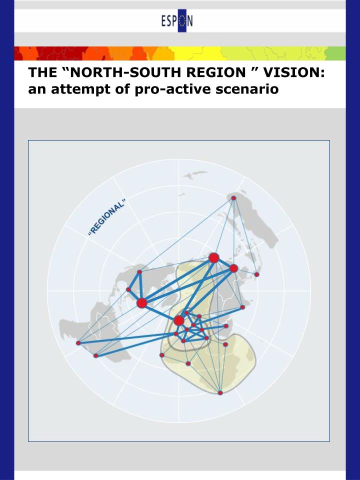 "THE ""NORTH-SOUTH REGION "" VISION: an attempt of pro-active scenario"