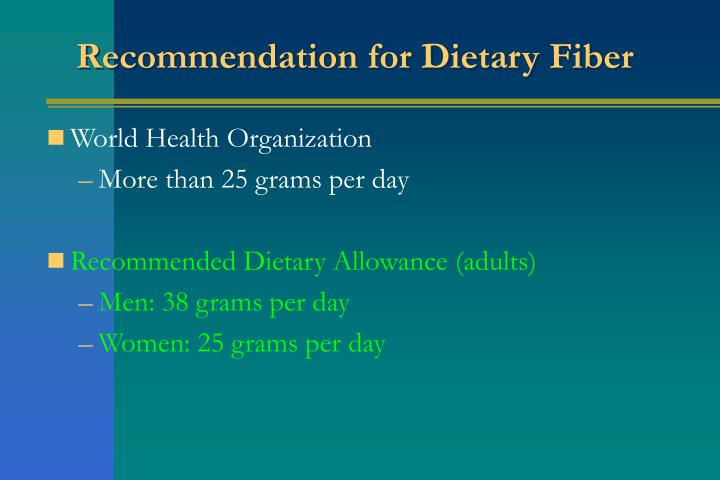 Recommendation for Dietary Fiber