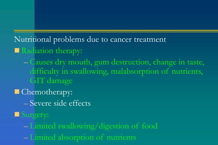 Nutritional problems due to cancer treatment