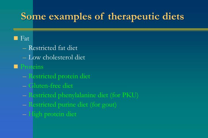 Some examples of therapeutic diets