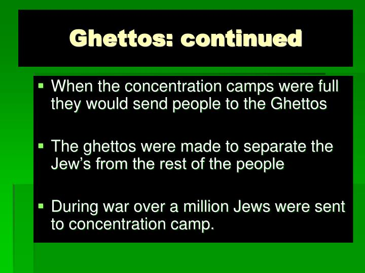 Ghettos: continued