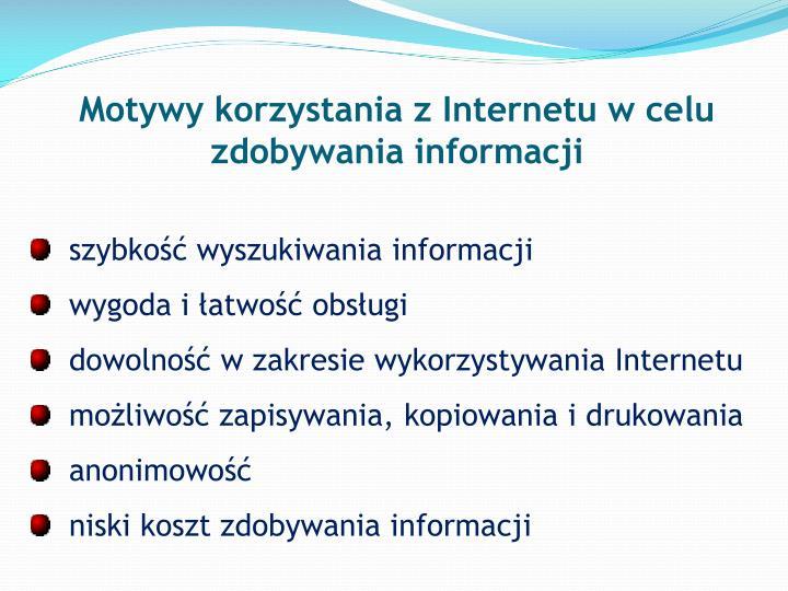 Motywy korzystania z Internetu w celu zdobywania informacji