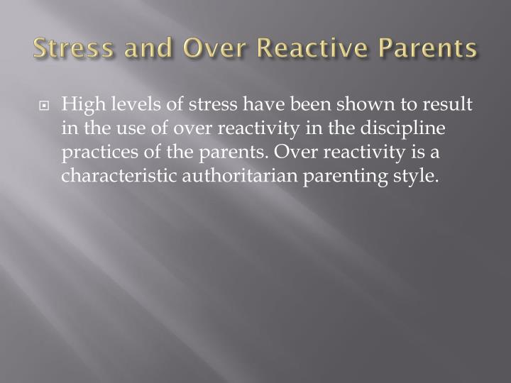 Stress and Over Reactive Parents