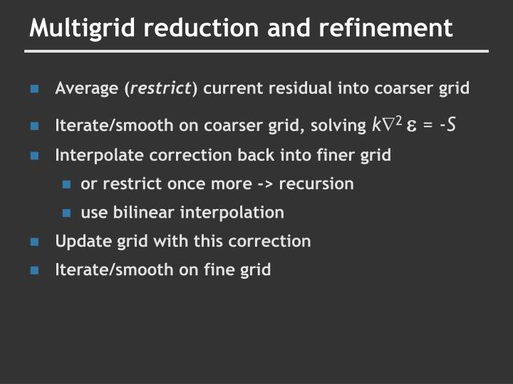 Multigrid reduction and refinement