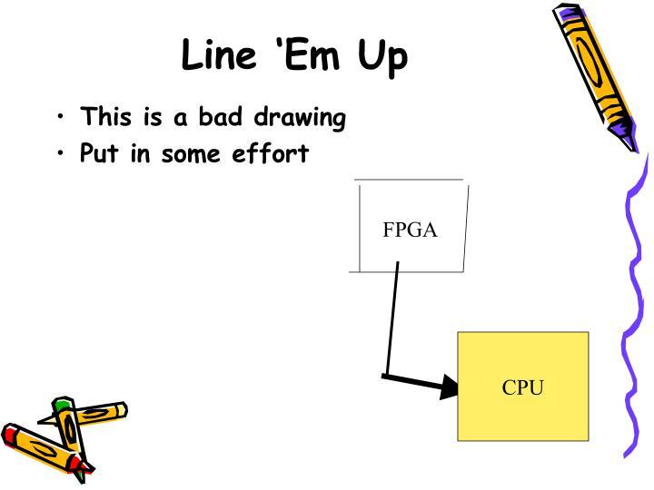 Line 'Em Up