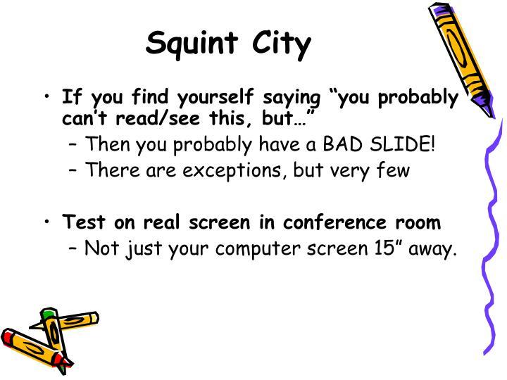 Squint City