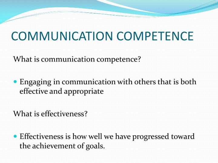 comunication competence Understanding the types of communication skills and competencies is a vital skill both for managers and business owners as well as employees interacting with others is a large portion of many industries and having the necessary skills and competencies to interact with others is essential no matter what business you.