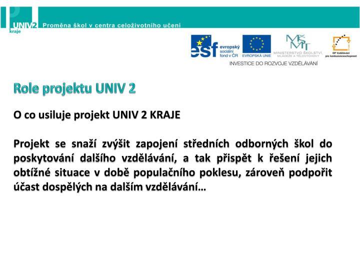 Role projektu UNIV 2