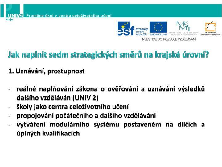 Jak naplnit sedm strategických směrů na krajské úrovni?
