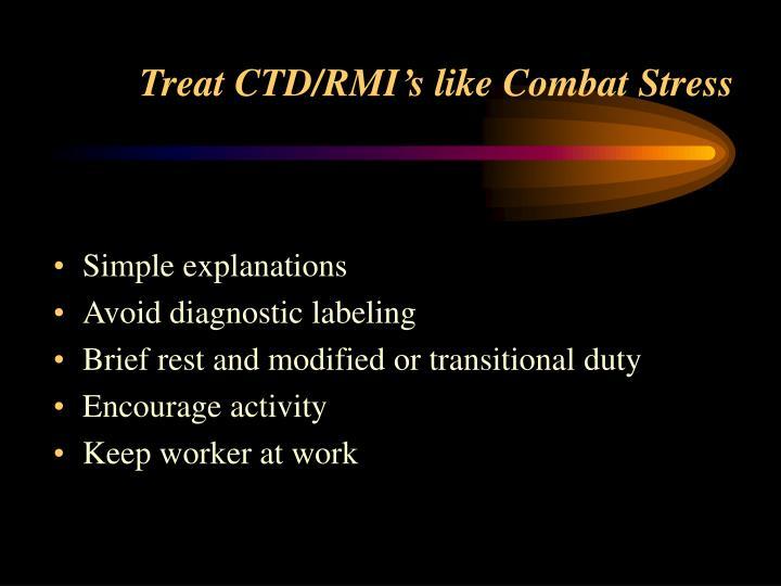 Treat CTD/RMI's like Combat Stress