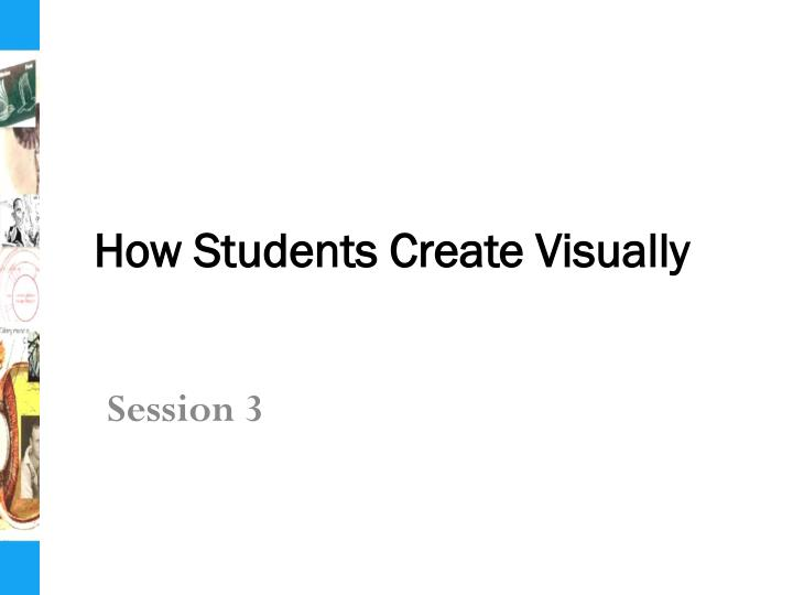 How Students Create Visually