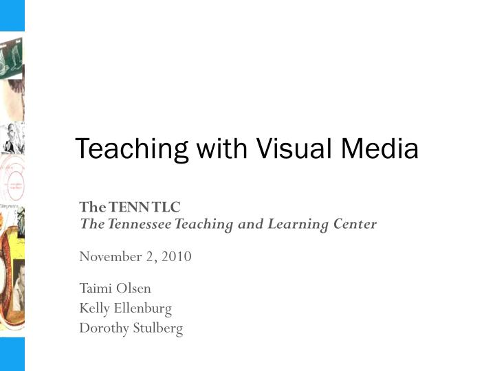 Teaching with Visual Media