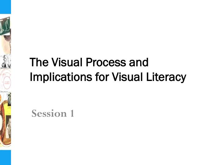 The Visual Process and Implications for Visual Literacy