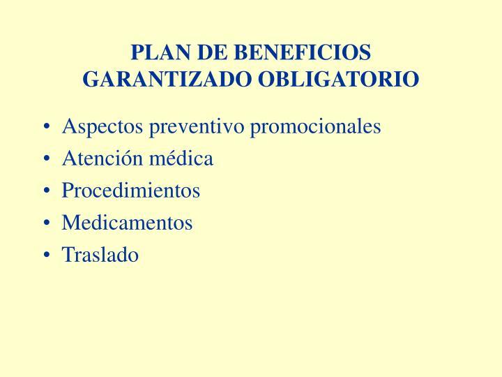 PLAN DE BENEFICIOS  GARANTIZADO OBLIGATORIO