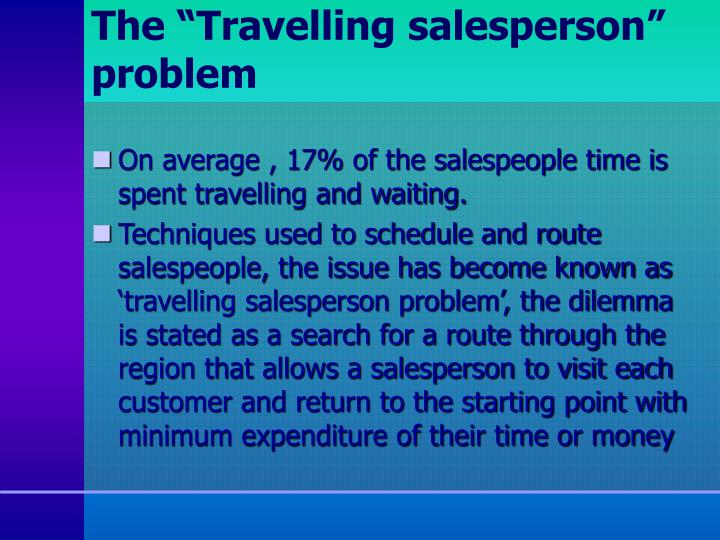 "The ""Travelling salesperson"" problem"