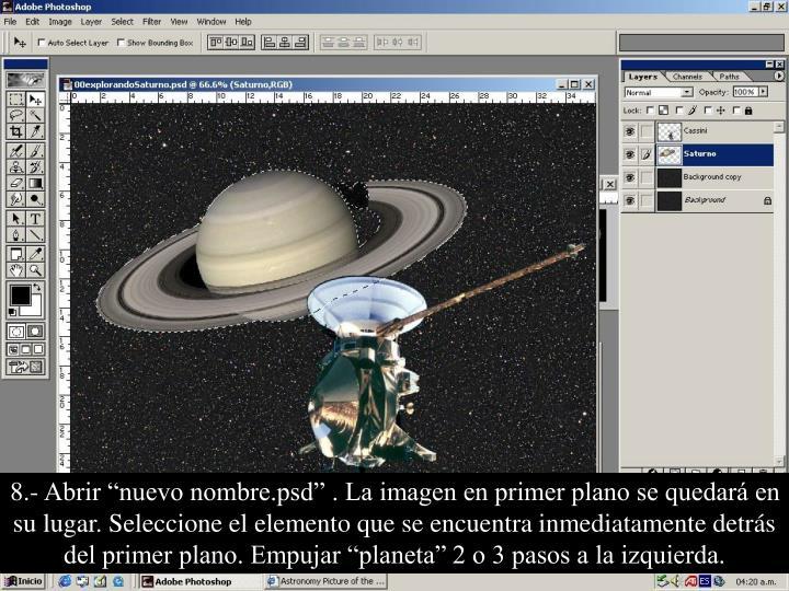 """8.- Abrir """"nuevo nombre.psd"""" . La imagen en primer plano se quedará en su lugar. Seleccione el elemento que se encuentra inmediatamente detrás del primer plano. Empujar """"planeta"""" 2 o 3 pasos a la izquierda."""