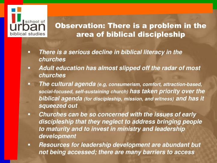 Observation: There is a problem in the area of biblical discipleship