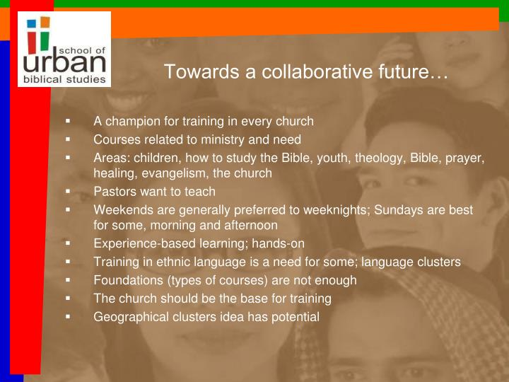 Towards a collaborative future…