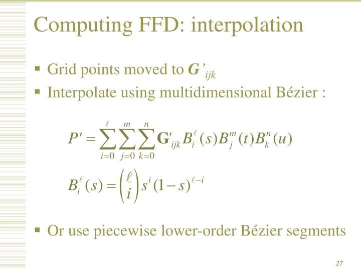 Computing FFD: interpolation